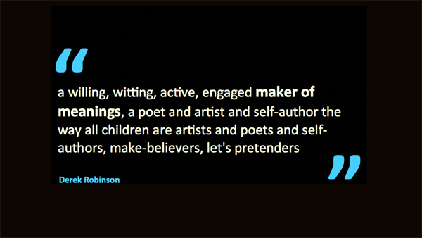 Makers of meaning – quotation of Derek Robinson