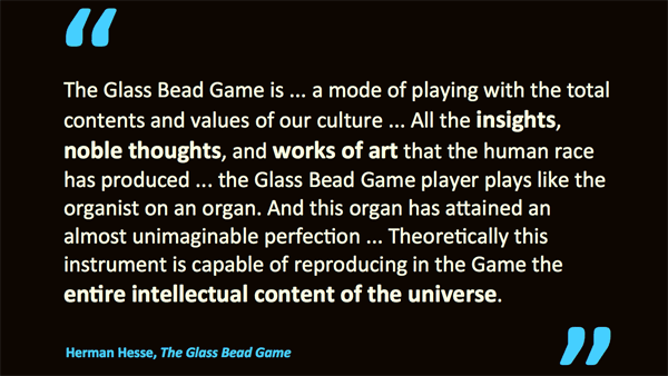 Glass Bead Game – quotation from Herman Hesse's novel
